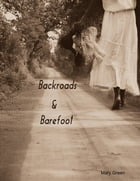 Backroads and Barefoot by Mary Green