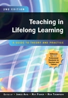 Teaching In Lifelong Learning: A Guide To Theory And Practice by Roy Fisher