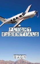 Flight Essentials: Piloting For Professionals by Robert Bach