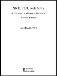Skilful Means: A Concept in Mahayana Buddhism