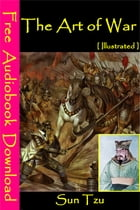 The Art of War [ Illustrated ]: [ Free Audiobooks Download ] by Sun Tzu