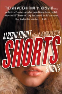 Book Shorts by Alberto Fuguet