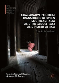Comparative Political Transitions between Southeast Asia and the Middle East and North Africa: Lost…