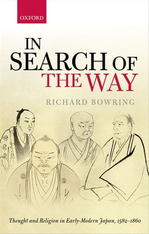 In Search of the Way Thought and Religion in Early-Modern Japan,  1582-1860