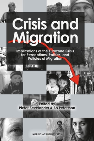 Crisis and Migration: Implications of the Eurozone Crisis for Perceptions, Politics, and Policies of Migration
