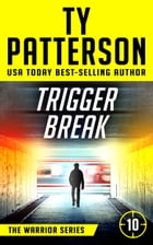Trigger Break by Ty Patterson