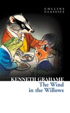The Wind in The Willows (Collins Classics) by Kenneth Grahame