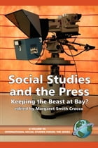 Social Studies and the Press: Keeping the Beast at Bay?