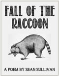 Fall of the Raccoon d001b0ae-1532-47d8-b05a-0031fd59f5d6