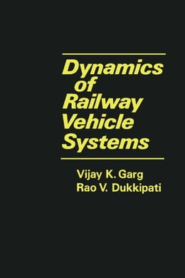 Book Dynamics of Railway Vehicle Systems by Garg, Vijay