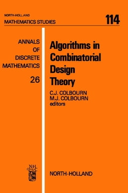 Book Algorithms in Combinatorial Design Theory by Colbourn, C.J.
