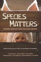 Species Matters: Humane Advocacy and Cultural Theory by Marianne DeKoven