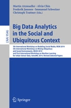 Big Data Analytics in the Social and Ubiquitous Context: 5th International Workshop on Modeling Social Media, MSM 2014, 5th International Workshop on  by Martin Atzmueller