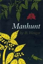 Manhunt by B Wongar