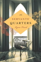 The Servants' Quarters by Lynn Freed