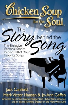 Chicken Soup for the Soul: The Story behind the Song: The Exclusive Personal Stories behind 101 of…