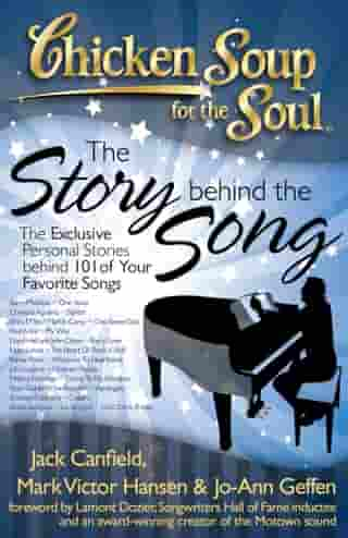Chicken Soup for the Soul: The Story behind the Song: The Exclusive Personal Stories behind 101 of Your Favorite Songs by Jack Canfield
