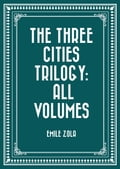 The Three Cities Trilogy: All Volumes