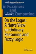 On the Logos: A Naïve View on Ordinary Reasoning and Fuzzy Logic by Enric Trillas