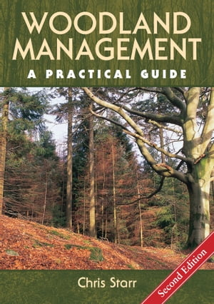 Woodland Management A Practical Guide - Second Edition