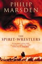 The Spirit-Wrestlers (Text Only) by Philip Marsden