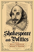 Shakespeare and Politics: What a Sixteenth-Century Playwright Can Tell Us about Twenty-First…