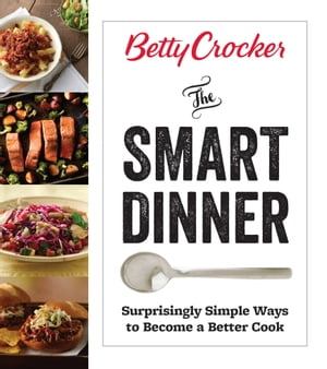 Betty Crocker The Smart Dinner Fast,  Fresh,  and Food Waste-Free