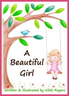 A Beautiful Girl by Nikki Rogers