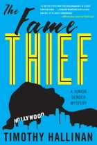 The Fame Thief (Junior Bender #3) by Timothy Hallinan