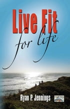 Live Fit For Life by Ryan Jennings