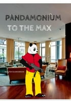 Pandamonium to the Max by Wolfen Saunderson