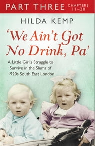 'We Ain't Got No Drink, Pa': Part 3