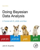 Doing Bayesian Data Analysis: A Tutorial with R, JAGS, and Stan by John Kruschke