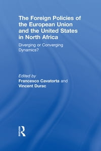 The Foreign Policies of the European Union and the United States in North Africa: Diverging or…