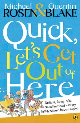 Book Quick, Let's Get Out of Here by Michael Rosen