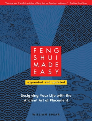 Feng Shui Made Easy,  Revised Edition Designing Your Life with the Ancient Art of Placement