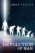 The Devolution of Man 21bd1911-99d8-4c51-9e9f-0149858d7729