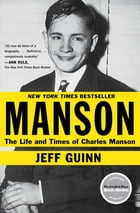 Manson: The Life and Times of Charles Manson by Jeff Guinn