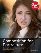 Composition for Portraiture: Creating Compelling Headshots, Group Shots, and Senior Pictures by Dan Ablan