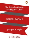 9789351182320 - Mahesh Dattani: The Tale of a Mother feeding her Child - पुस्तक