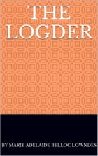 The Logder by by Marie Adelaide Belloc Lowndes