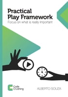 Practical Play Framework: Focus on what is really important by Alberto Souza