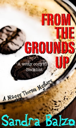Book From The Grounds Up by Sandra Balzo