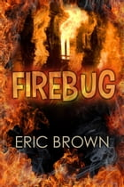 Fire Bug by Eric Brown