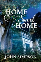 Home Sweet Home by John Simpson