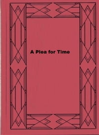 A Plea for Time