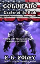 Leader of the Pack (50 States of Fear: Colorado) by E.G. Foley