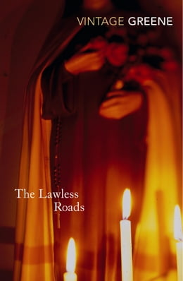 Book The Lawless Roads by Graham Greene