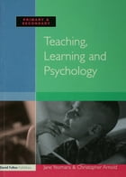 Teaching, Learning and Psychology