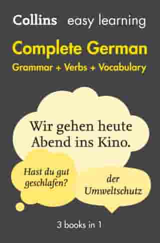 Easy Learning German Complete Grammar, Verbs and Vocabulary (3 books in 1): Trusted support for learning (Collins Easy Learning) by Collins Dictionaries